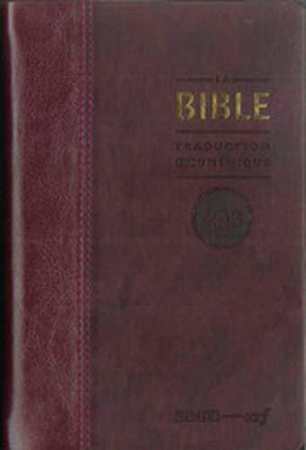 9782204094146: La Bible TOB : Traduction oecuménique avec introductions, notes essentielles, glossaire, reliure semi-rigide, couverture similicuir bordeaux, tranches or