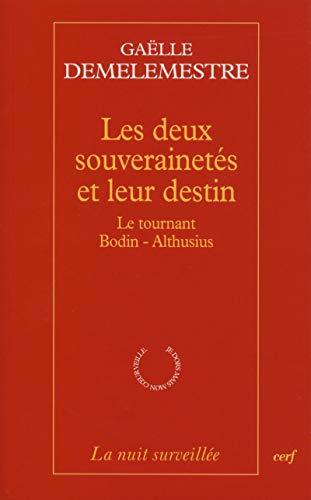 9782204095174: Les deux souverainet�s et leur destin : Le tournant Bodin-Althusius