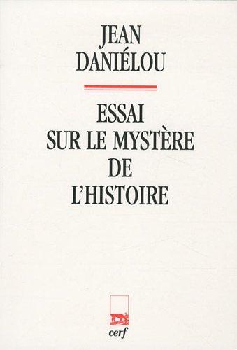 9782204095471: Essai sur le mystère de l'histoire