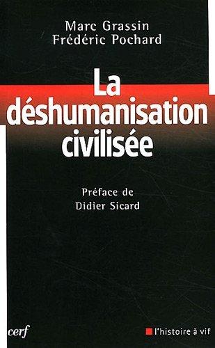 la deshumanisation civilisee: CERF