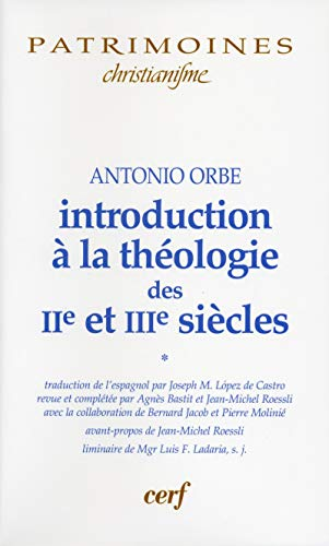 9782204095754: Introduction � la th�ologie des IIe et IIIe si�cles : Volume 1