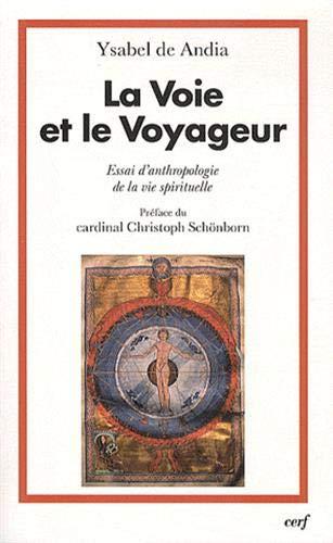 9782204095846: La Voie et le Voyageur : Essai d'anthropologie de la vie spirituelle