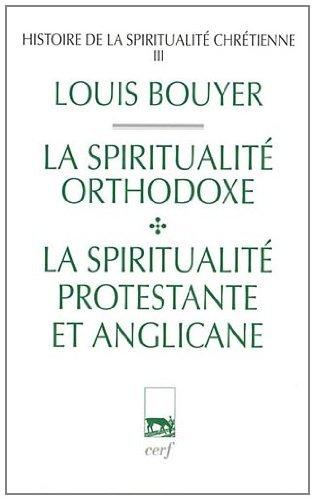 9782204095914: Histoire de la spiritualit� chr�tienne : Tome 3, La spiritualit� orthodoxe et la spiritualit� protestante et anglicane (Biblioth�que du Cerf)