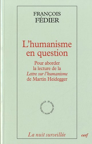 9782204096355: L'humanisme en question : Pour aborder la lecture de la Lettre sur l'humanisme de Martin Heidegger