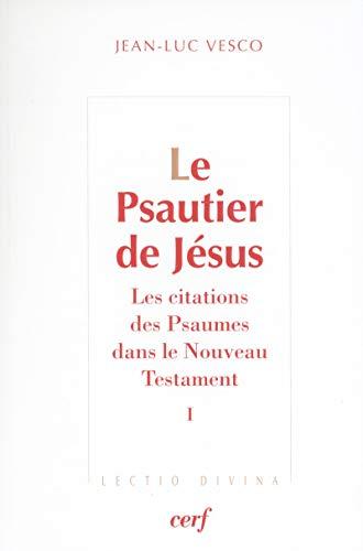 9782204096829: Le Psautier de Jésus : Les citations des Psaumes dans le Nouveau Testament Tome 1