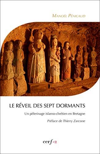 9782204097253: Le réveil des Sept Dormants : Un pèlerinage islamo-chrétien en Bretagne