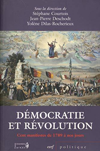 9782204098014: Démocratie et Révolution : Cent manifestes de 1789 à nos jours
