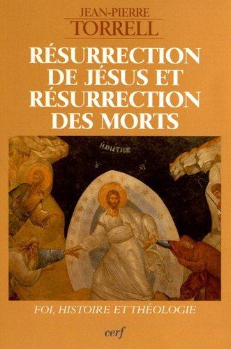 RESURRECTION DE JESUS ET RESURRECTION DE: TORRELL JEAN PIERRE