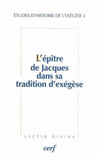 9782204098298: Etudes d'histoire de l'exégèse : tome 4, L'épître de Jacques dans sa tradition d'exégèse