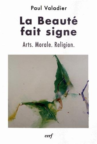 BEAUTE FAIT SIGNE -LA- ART MORALE RELIGI: VALADIER PAUL