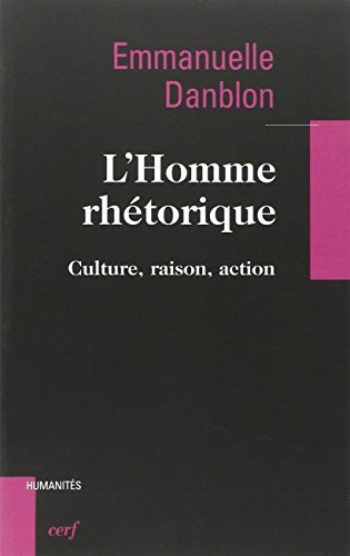HOMME RHETORIQUE -L- CULTURE RAISON ACTI: DANBLON EMMANUELLE