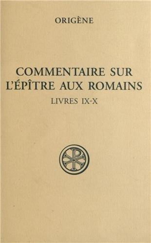 Commentaire sur l'épître aux romains : Tome: Origène; Hammond Bammel;