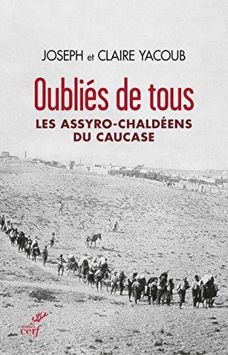 9782204100441: Oubliés de tous : Les Assyro-Chaldéens du Causase
