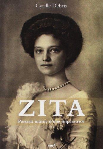 9782204100854: Zita : Portrait intime d'une impératrice