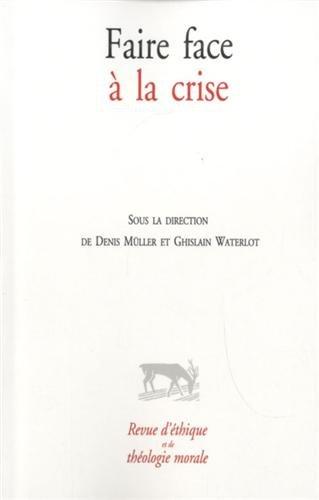 9782204101172: Revue d'éthique et de théologie morale : Faire face à la crise