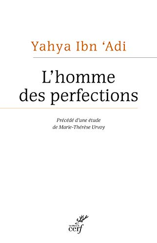 HOMME DES PERFECTIONS -L-: YAHYA IBN ADI