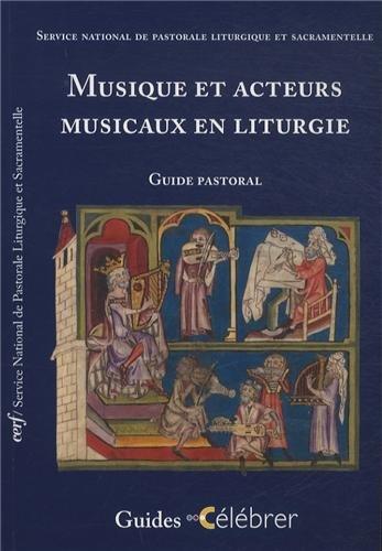 9782204101851: Musique et acteurs musicaux en liturgie : Guide pastoral