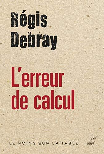 ERREUR DE CALCUL -L-: DEBRAY REGIS