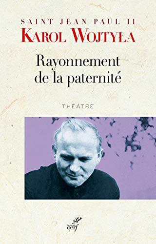 RAYONNEMENT DE LA PATERNITE -LE-: KAROL WOJTYLA