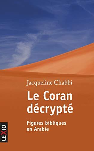 9782204103220: Le Coran décrypté : Figures bibliques en Arabie