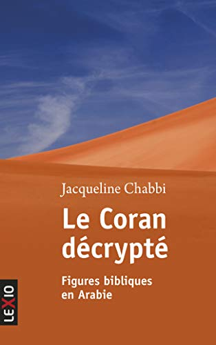 9782204103220: Le Coran d�crypt� : Figures bibliques en Arabie
