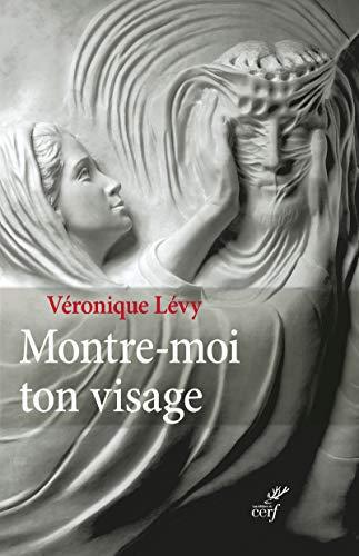 Montre-moi ton visage Véronique Lévy