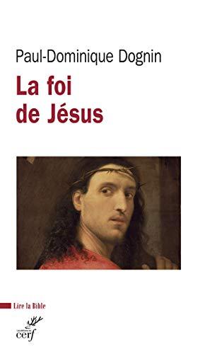 9782204103534: La foi de J�sus Christ : Une lecture de la lettre aux H�breux
