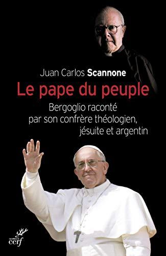 9782204103718: Le pape du peuple : Bergoglio raconté par son confrère théologien, jésuite et argentin