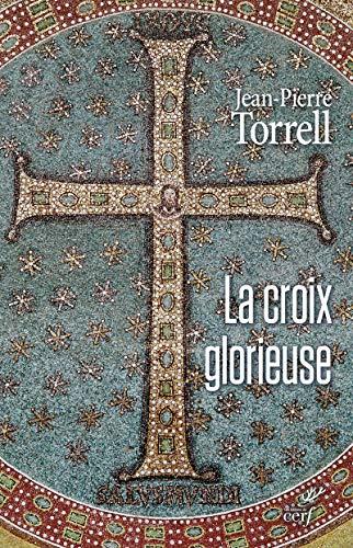CROIX GLORIEUSE -LA-: TORRELL JEAN PIERRE