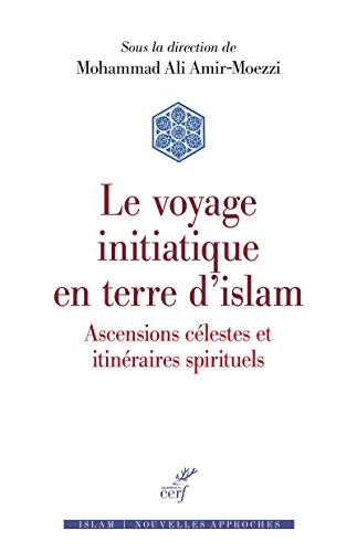 Le voyage initiatique en terre d'islam: Mohammad-Ali Amir-Moezzi