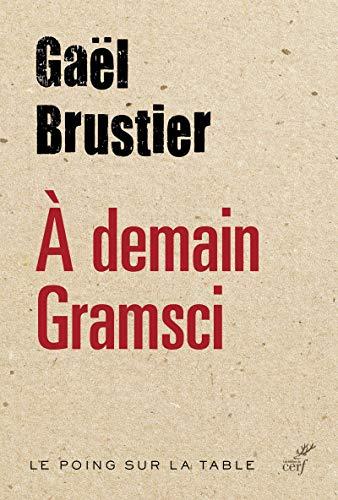 9782204104913: A demain Gramsci (Le poing sur la table)