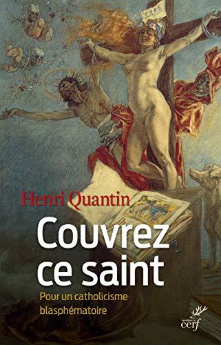 COUVREZ CE SAINT POUR UN CATHOLICISME BL: QUANTIN HENRI
