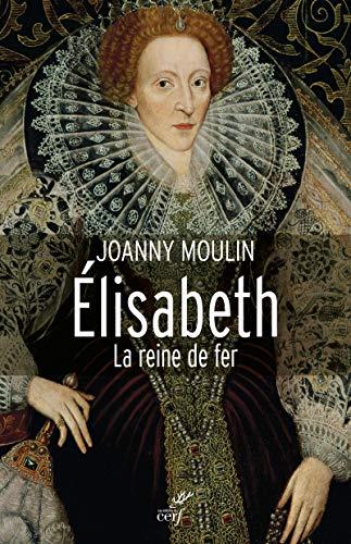 ELISABETH LA REINE DE FER: MOULIN JOANNY