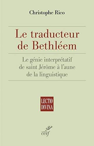 9782204105804: Le traducteur de Bethléem : Le génie interprétatif de saint Jérôme à l'aune de la linguistique (Lectio Divina)
