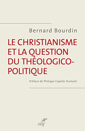 CHRISTIANISME ET LA QUESTION THEOLOGICO: BOURDIN BERNARD
