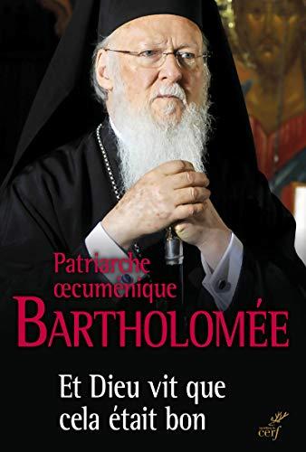 9782204106559: Et Dieu vit que cela �tait bon : Le patriarche oecum�nique en dialogue avec le Pape Fran�ois sur l'�cologie