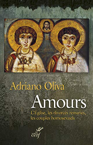AMOURS L EGLISE LES DIVORCES REMARIES LE: OLIVA ADRIANO