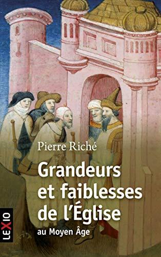 9782204107822: Grandeurs et faiblesses de l'Eglise au Moyen Age (Lexio)