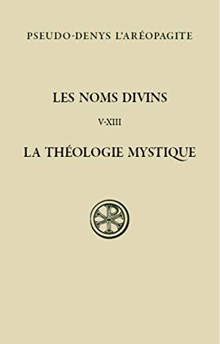 9782204107907: Les noms divins (chapitres V-XIII) : La théologie mystique, édition bilingue français-grec ancien (Sources Chrétiennes)