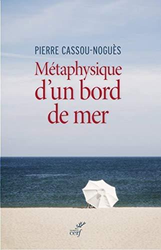 METAPHYSIQUE D UN BORD DE MER: CASSOU NOGUES PIERRE