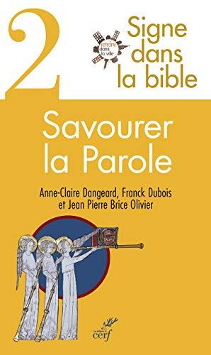 SAVOURER LA PAROLE SIGNE DANS LA BIBLE 2: DANGEARD DUBOIS OLIV