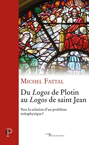 9782204109673: Du Logos de Plotin au Logos de saint Jean