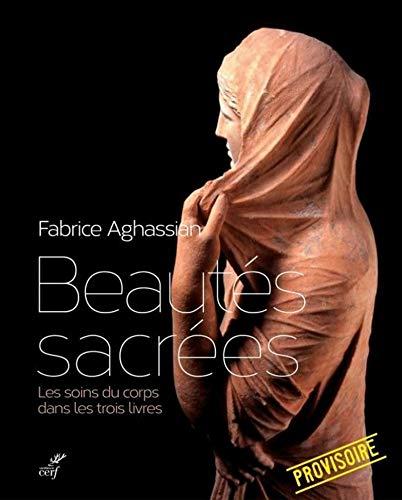 Beautés sacrées : Les soins du corps dans les trois livres