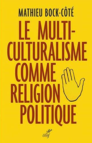9782204110914: Le multiculturalisme comme religion politique (French Edition)