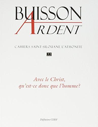 AVEC LE CHRIST QU EST CE DONC QUE L HOMM: BUISSON ARDENT
