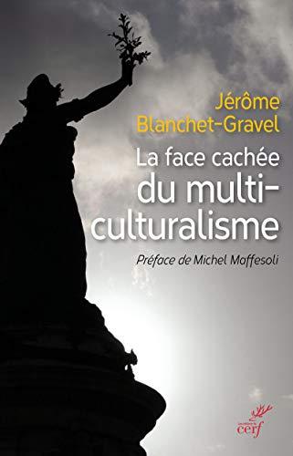 9782204126281: La face cachée du multiculturalisme