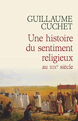 9782204135023: Une histoire du sentiment religieux au XIXe siècle