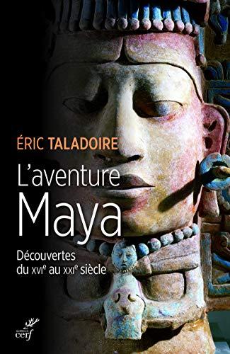 9782204135221: L'aventure Maya - Découvertes du XVIe au XXIe siècle
