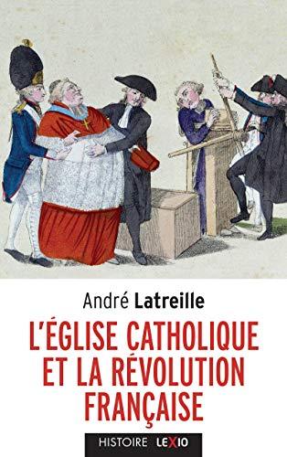 L'Eglise catholique et la Révolution française - Latreille, Andre