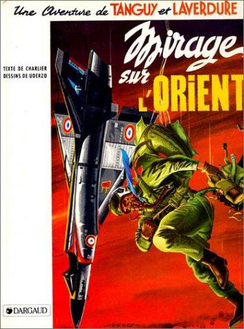 9782205001556: Tanguy et Laverdure, tome 5 : Mirage sur l'Orient